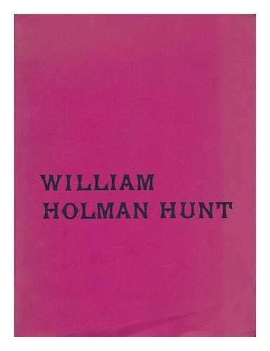 9780950033907: William Holman Hunt: an exhibition arranged by the Walker Art Gallery