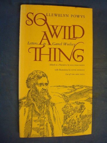 9780950051086: So Wild a Thing: Letters to Gamel Woolsey