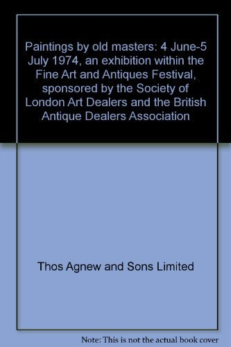 Paintings by old masters: 4 June-5 July: Thos Agnew and