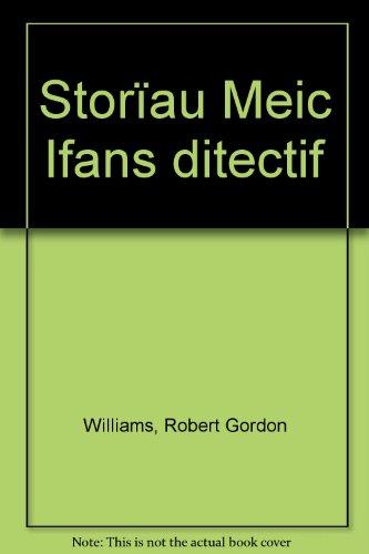 Storïau Meic Ifans ditectif: Williams, Robert Gordon