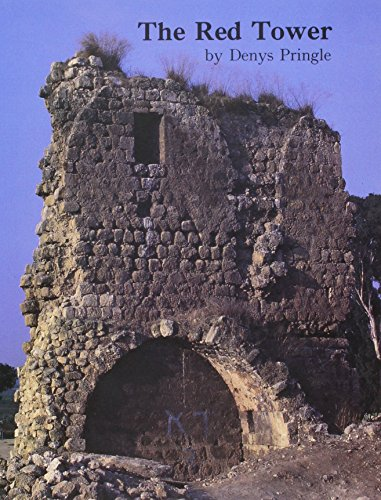 The Red Tower (al-Burj al Ahmar). Settlement in the Plain of Sharon at the Time of the Crusaders and Mamluk A.D. 1099-1516 (British School of Archaeology in Jerusalem Monograph) (9780950054261) by Denys Pringle