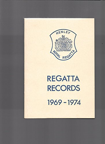 9780950055534: Henley Royal Regatta Records 1969-74