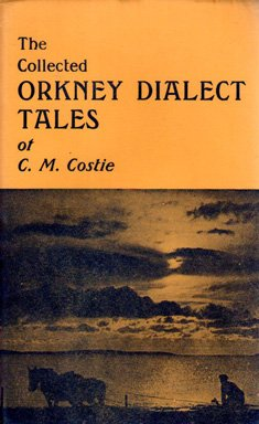 9780950061283: The collected Orkney dialect tales of C. M. Costie