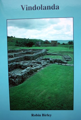 Vindolanda (Chesterhelm), Northumberland: A Guide to the Remains of the Roman Frontier Fort and ...