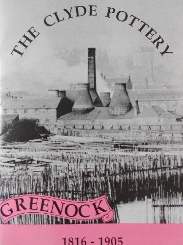 9780950068787: Clyde Pottery, Greenock, 1816-1905