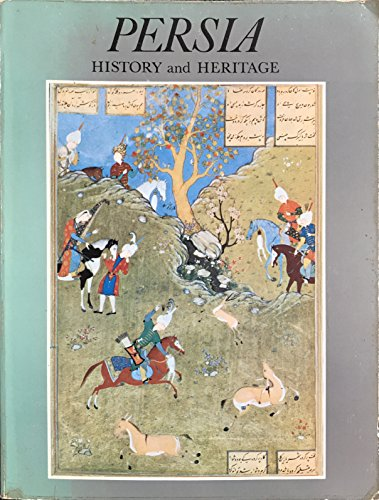 Persia: History and Heritage: Boyle, John A.(ed.)Sir