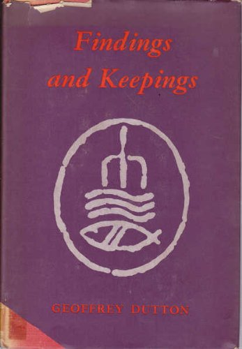 Findings and keepings;: Selected poems 1939-1969: Dutton, Geoffrey