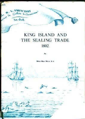 King Island and the Sealing Trade 1802: Helen Mary Micco