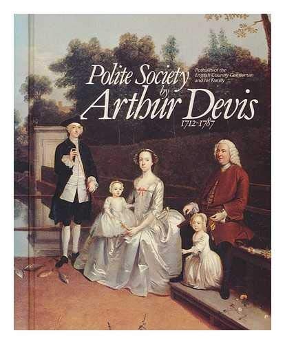 9780950114132: Polite Society: Portraits of the English Country Gentlemen and His Family by Arthur Devis