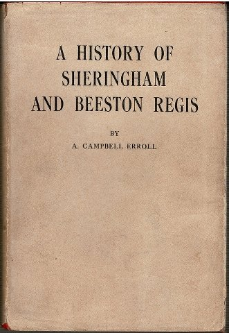 9780950127002: A history of the Parishes of Sheringham and Beeston Regis, in the county of Norfolk