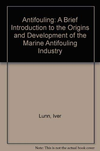 Antifouling, a Brief Introduction to the Origins: Lunn, Iver