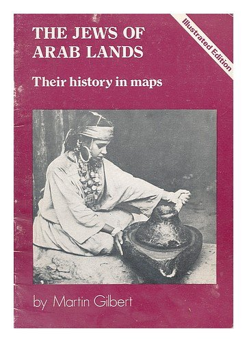 9780950132952: The Jews of Arab Lands: Their History in Maps