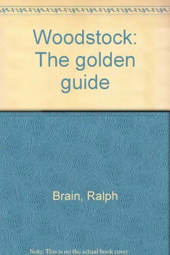 Woodstock: The Golden Guide: Brain, Ralph, Hon. M. A., Oxon.
