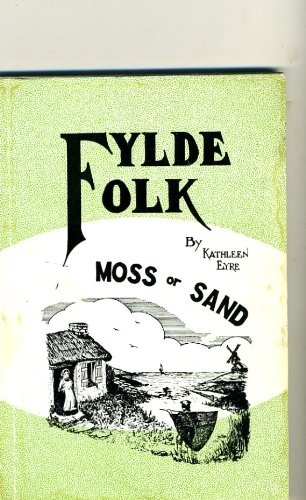 Moss or Sand (Fylde Folk) (0950137308) by Kathleen Eyre