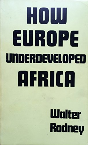 9780950154640: How Europe Underdeveloped Africa