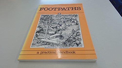 9780950164397: Footpaths: A Practical Handbook (Conservation handbooks)
