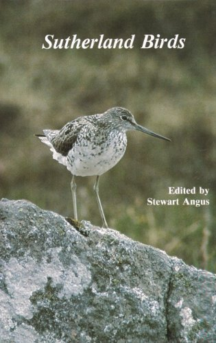 Sutherland birds: A guide to the status: Angus, Stewart