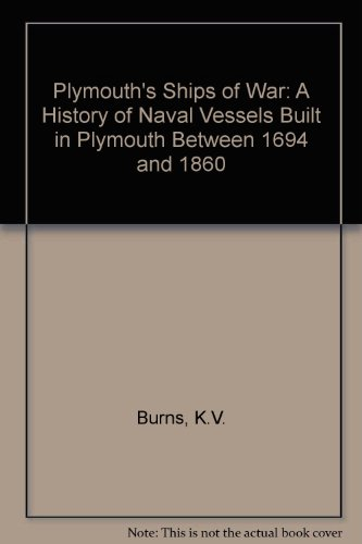 9780950176420: Plymouth's Ships of War: A History of Naval Vessels Built in Plymouth Between 1694 and 1860