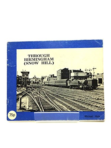 Through Birmingham: Snow Hill (9780950195117) by Michael Hale