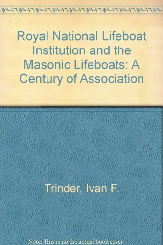 The Royal National Life-Boat Institution and the: Trinder, I F