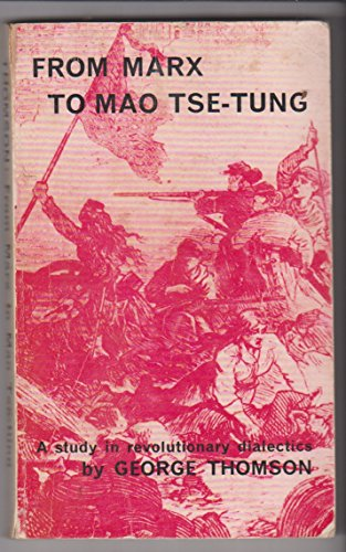 From Marx to Mao Tse-Tung: A Study: Thomson, George