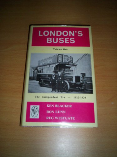 London's Buses: The Independent Era, 1922-34 v. 1 (0950203521) by Blacker, Ken; etc.