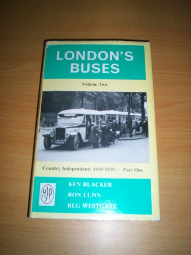 London's Buses: Country Independents, 1919-39 v.2 (9780950203539) by Blacker, Ken; Etc.