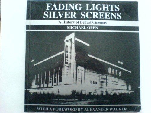 9780950210728: Fading lights silver screen . (A History of Belfast Cinemas)