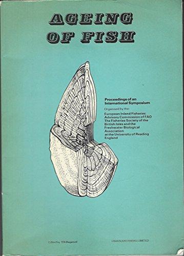 Ageing of Fish:Proceedings of an International Symposium: T. B. Bagenal