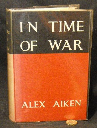 In Time of War: Aiken, Alex
