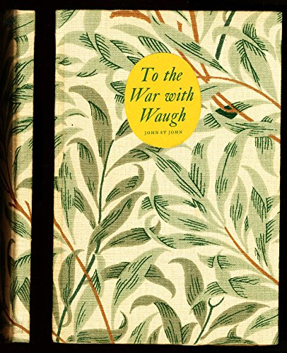 To the War with Waugh.: John St John. Illustrated by Peter MacKarell.