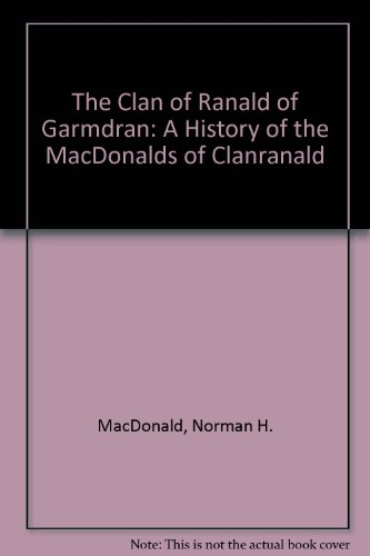 9780950221038: The Clan of Ranald of Garmdran: A History of the MacDonalds of Clanranald
