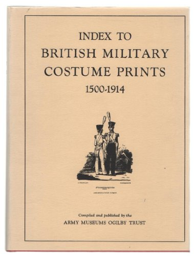 Index to British Military Costume Prints, 1500-1914: R.G. Thurburn