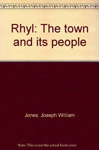 Rhyl The Town And Its People: Jones, Joseph William