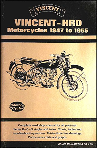 9780950241258: Vincent-HRD Motorcycles 1947 To 1955: Singles And Twins 499 C.C. And 998 C.C., B, C And D Series.
