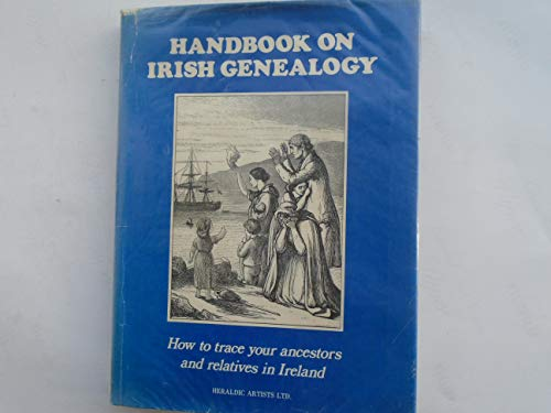 9780950245539: Handbook on Irish genealogy: How to trace your ancestors and relatives in Ireland