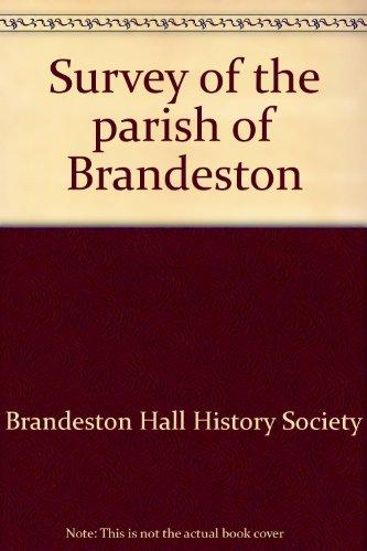 Survey of the Parish of Brandeston.: Brandeston Hall History Society.