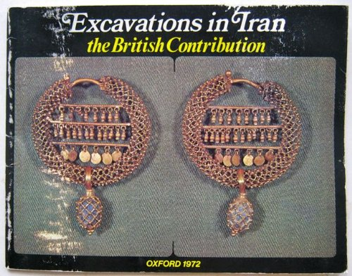 9780950255217: Excavations in Iran: The British Contribution