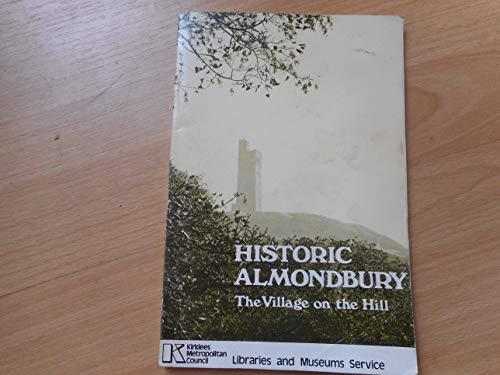 9780950256825: Historic Almondbury, the village on the hill