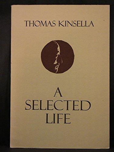 A Selected Life: Kinsella, Thomas