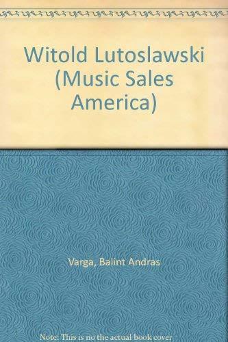 Lutoslawski Profile: Varga, Balint Andras; Lutosawski, Witold