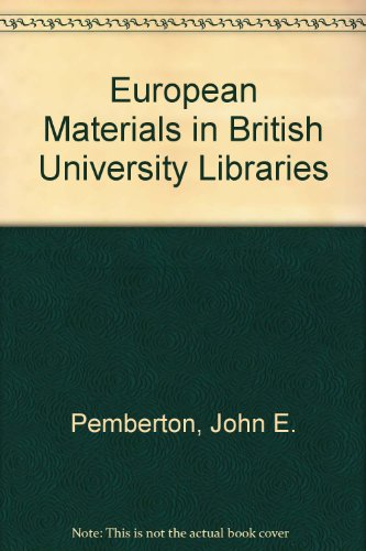 European Materials in British University Libraries (0950287806) by Pemberton, John E.; Paterson, William E.