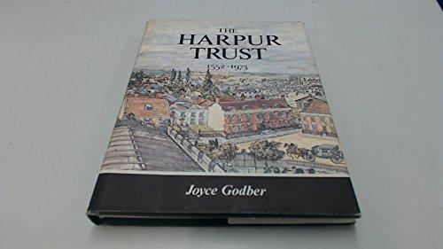 The Harpur Trust 1552 - 1973.: Godber, Joyce