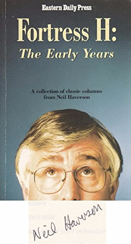 9780950295220: Fortress H: The Early Years - A Collection of Classic Columns from Neil Haverson