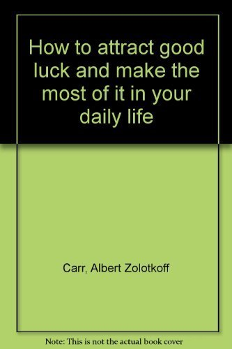 9780950300917: How to attract good luck and make the most of it in your daily life