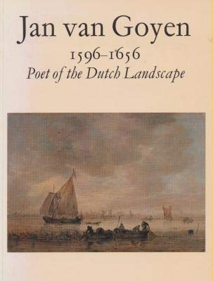 JAN VAN GOYEN, 1596-1656: POET OF THE: No author.