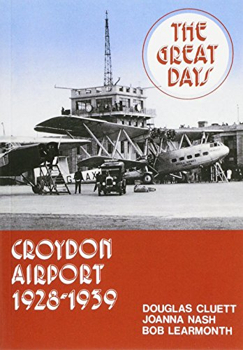 Croydon Airport : The Great Days, 1928-1939