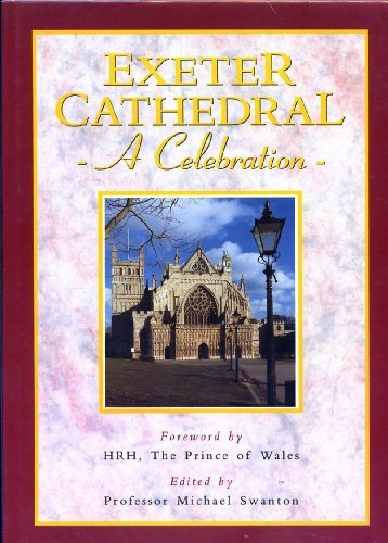 Exeter Cathedral: A celebration: Swanton (Michael, compiled