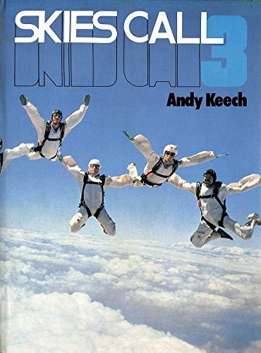 Skies Call Three: Keech, Andy C.