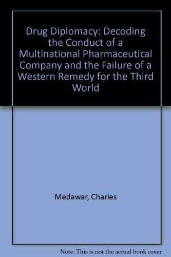 9780950339290: Drug Diplomacy: Decoding the Conduct of a Multinational Pharmaceutical Company and the Failure of a Western Remedy for the Third World